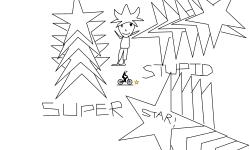 SUPER STUPID STAR!