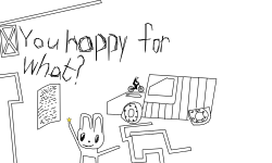 You happy for what?