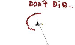 Don't Die.....