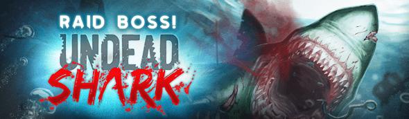 The Undead Shark Raid Boss